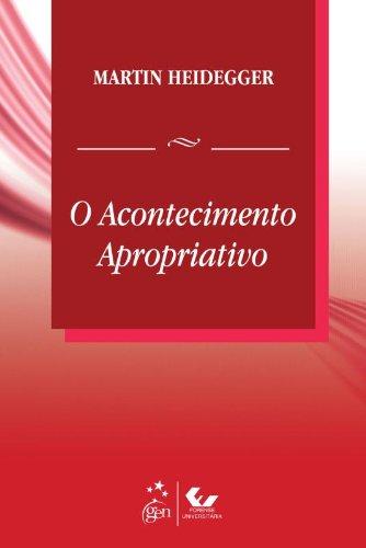 O Acontecimento Apropriativo, livro de MARTIN HEIDEGGER