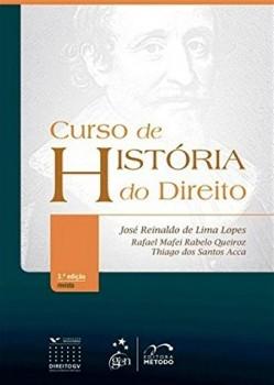 Curso de história do direito - 3ª edição, livro de Thiago dos Santos Acca, José Reinaldo de Lima Lopes, Rafael Mafei Rabelo Queiroz