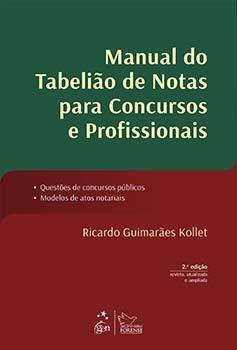 Manual do tabelião de notas para concursos e profissionais - Questões de concursos públicos, modelos de atos notariais - 2ª edição, livro de Ricardo Guimarães Kollet