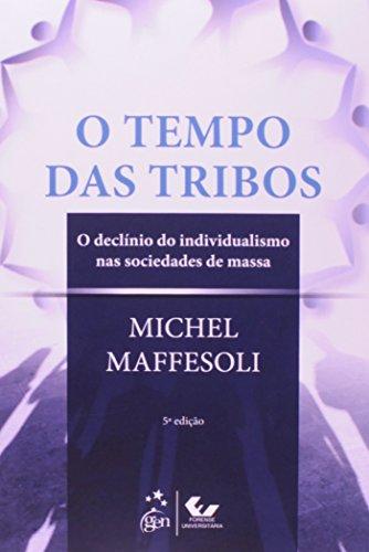 O Tempo das Tribos, livro de MICHEL MAFFESOLI