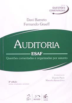 Auditoria - ESAF - Questões comentadas e organizadas por assunto - 2ª edição, livro de Marcelo Alexandrino, Davi Barreto, Fernando Graeff, Vicente Paulo