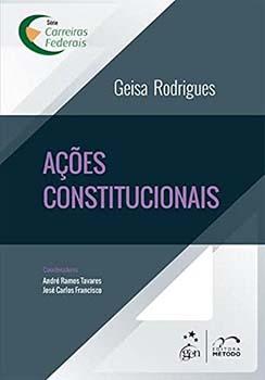 Ações constitucionais, livro de José Carlos Francisco, Geisa Rodrigues, André Ramos Tavares