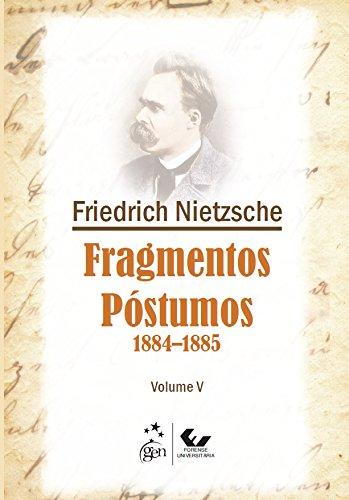 Fragmentos Póstumos - 1884-1885 - Volume V, livro de FRIEDRICH NIETZSCHE