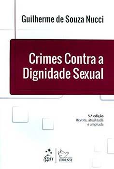 Crimes contra a dignidade sexual - 5ª edição, livro de Guilherme de Souza Nucci