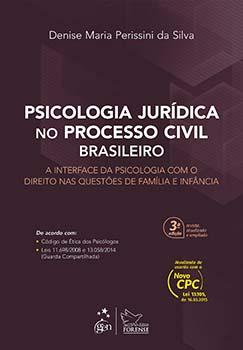 Psicologia jurídica no processo civil brasileiro - A interface da psicologia com o direito nas questões de família e infância - 3ª edição, livro de Denise Maria Perissini da Silva