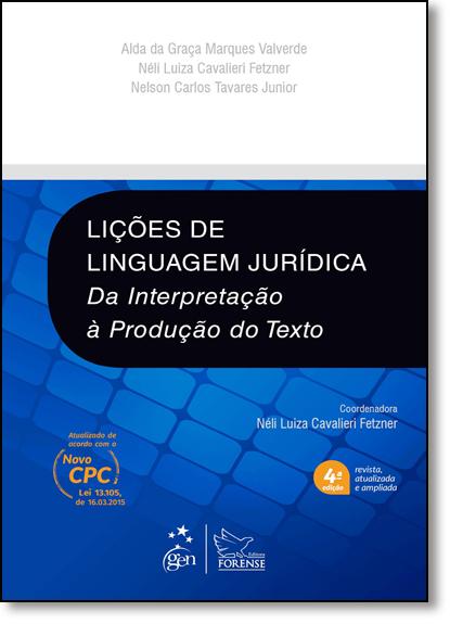 Lições de Linguagem Jurídica: Da Interpretação a Produção do Texto, livro de Alda da Graça Marques Valverde