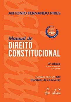 Manual de direito constitucional - Contém mais de 400 questões de concursos - 2ª edição, livro de Antonio Fernando Pires