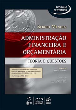 Administração financeira e orçamentária - Teoria e questões - 6ª edição, livro de Marcelo Alexandrino, Sérgio Mendes, Vicente Paulo