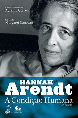 Condição Humana, A - 13 Ed., livro de Hannah Arendt