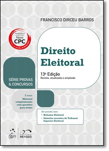 Direito Eleitoral - Série Provas e Concursos, livro de Francisco Dirceu Barros