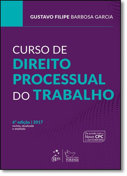 Curso de Direito Processual do Trabalho, livro de Gustavo Filipe Barbosa Garcia