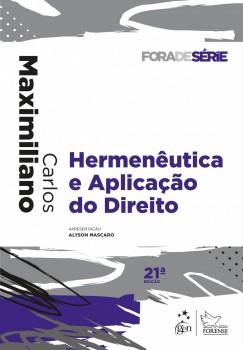 Hermenêutica e Aplicação do Direito - 21ª edição, livro de Carlos Maximiliano