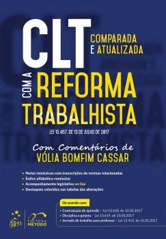 CLT comparada e atualizada com a reforma trabalhista - Lei 13.467. de 13 de Julho de 2017, livro de Vólia Bomfim Cassar