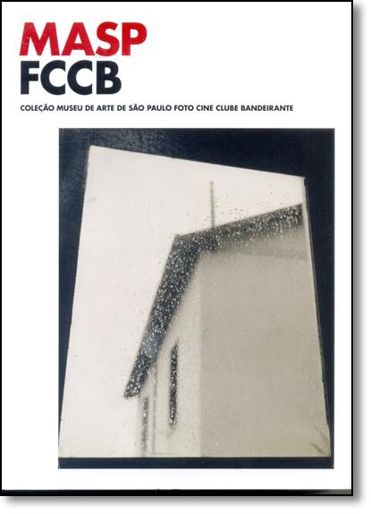 Masp Fccb - Coleção Museu de Arte de São Paulo Foto Cine Clube Bandeirante, livro de Editora Masp