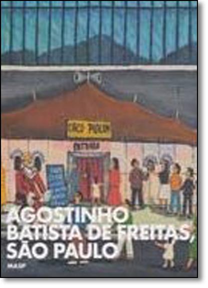 Agostinho Batista de Freitas, livro de Adriano Pedrosa