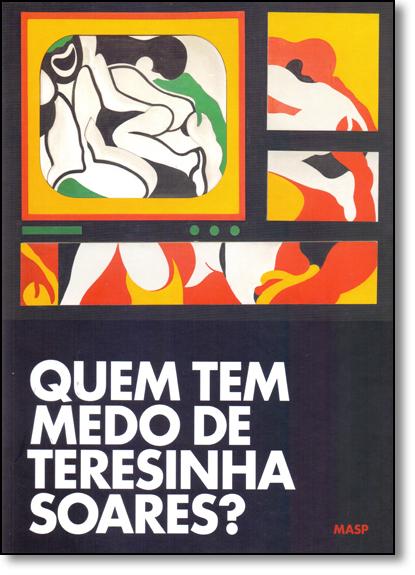 Quem Tem Medo de Teresinha Soares?, livro de CAMILA BECHELANY