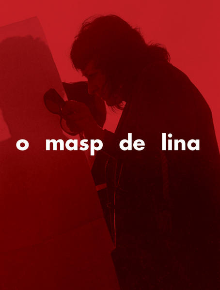 O MASP de Lina. Lina Bo Bardi