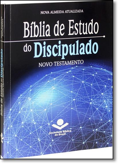 Bíblia de Estudo do Discipulado: Novo Testamento - Nova Almeida Atualizada, livro de SBB - Sociedade Biblica do Brasil