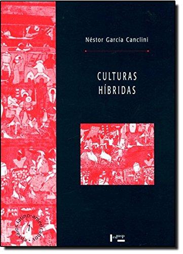 Culturas Híbridas. Estratégias Para Entrar e Sair da Modernidade, livro de Néstor García Canclini