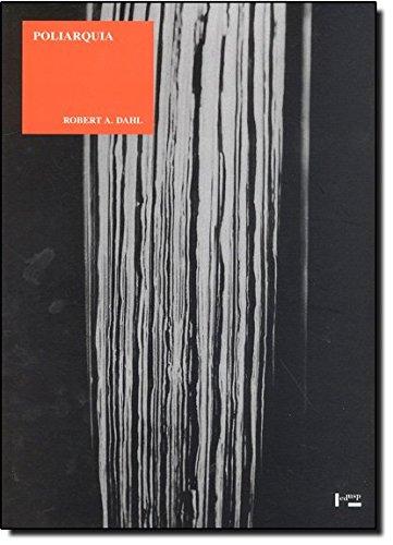 Poliarquia. Participação e Oposição - Coleção Clássicos, livro de Robert A. Dahl