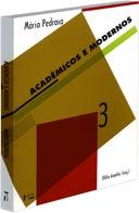 ACADÊMICOS E MODERNOS : Textos Escolhidos III, livro de Mário Pedrosa