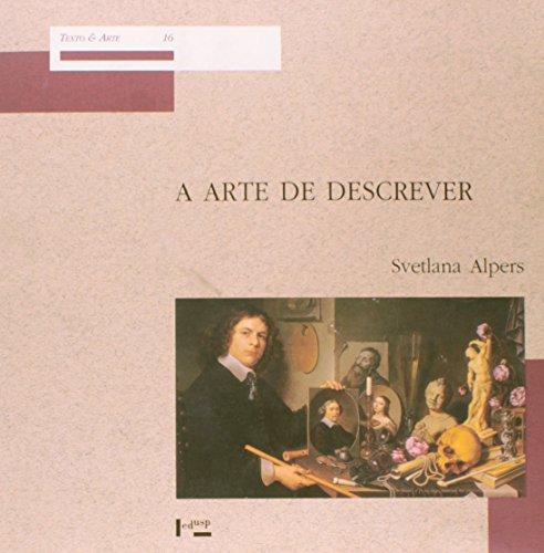 A Arte de Descrever - A Arte Holandesa no Século XVII, livro de Svetlana Alpers