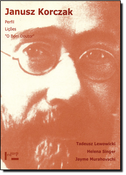 Janusz Korczak: Perfil Lições, O Bom Doutor, livro de Tadeusz Lewowicki