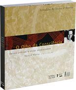 Olho da Consciência, O : juízos críticos e obras desajuizadas , livro de Arnaldo Pedroso d