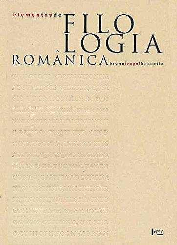 Elementos de Filologia Românica. História Externa das Línguas Românicas - Volume 1, livro de Bruno Fregni Bassetto