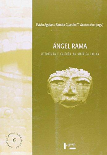 Angel Rama - Literatura E Cultura Na America Latina, livro de Sandra Guardini T.;Aguiar, Flavio Wolf De Vasconcelos