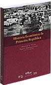 HISTÓRIA ECONÔMICA DA PRIMEIRA REPÚBLICA, livro de SZMRECSÁNYI, Tamás; SILVA, Sérgio S. (Org.)