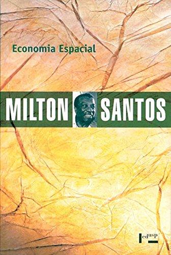 Economia Espacial. Críticas e Alternativas, livro de Milton Santos