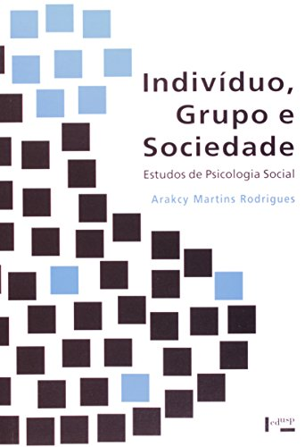 Individuo, Grupo E Sociedade. Estudos De Psicologia Social, livro de Arakcy Martins Rodrigues