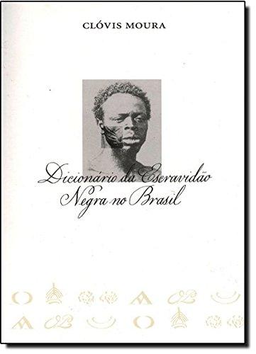 Dicionário Da Escravidão Negra No Brasil, livro de Clovis Steiger de Assis Moura
