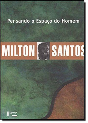 Pensando o Espaço do Homem, livro de Milton Santos