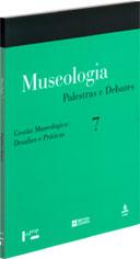 GESTÃO MUSEOLÓGICA. MUSEOLOGIA 7 : Desafios e Práticas, livro de RESOURCE: The Council for Museums, Archives and Libraries