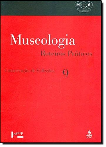 Conservacao De Colecoes. Museologia 9. Roteiros Praticos, livro de Vários Autores