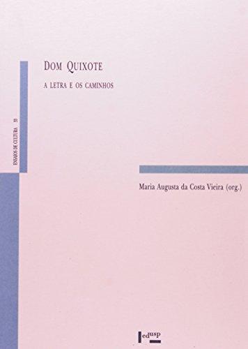 Dom Quixote. A Letra E Os Caminhos, livro de Maria Augusta da Costa Vieira