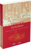 GÊNERO E ARTEFATO : O Sistema Doméstico na Perspectiva da Cultura Material. São Paulo, 1870-1920, livro de CARVALHO,Vânia Carneiro de