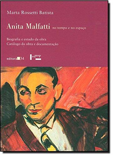 Anita Malfatti No Tempo E No Espaco. Biografia E Estudo Da Obra - 2 Volumes, livro de Marta Rossetti Batista