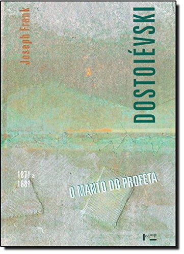 Dostoievski - O Manto Do Profeta (1871-1881), livro de
