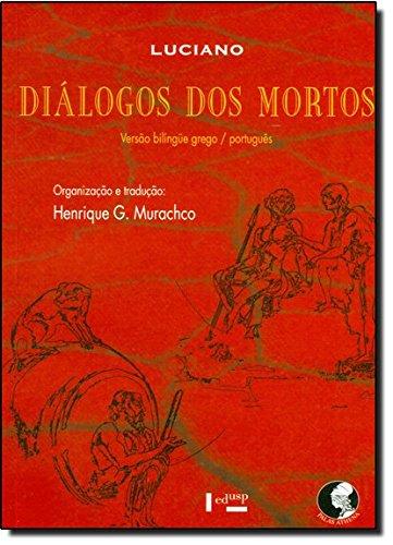 Diálogos Dos Mortos. Grego-Português, livro de Luciano de Samósata