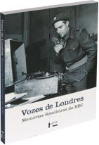 Vozes de Londres - Memórias Brasileiras da BBC, livro de Laurindo Lalo Leal Filho