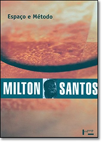 Espaço e Método, livro de Milton Santos