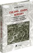 Exilados, Aliados, Rebeldes - O Movimento Indianista, a Política Indigenista e o Estado-nação Imperial, livro de David Treece
