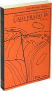 A Dinâmica de um Pensamento Crítico - Caio Prado Jr. (1928-1935), livro de Paulo Henrique Martinez
