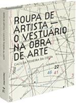 Roupa de Artista - O Vestuário na Obra de Arte, livro de Cacilda Teixeira da Costa