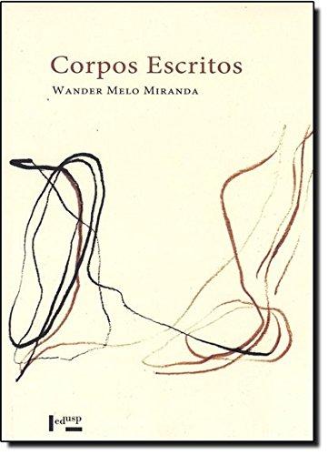 Corpos Escritos. Graciliano Ramos E Silviano Santiago, livro de Wander Mello Miranda