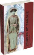 TRIBUTO DE SANGUE : Exército, Honra, Raça e Nação no Brasil, 1864-1945, livro de BEATTIE, Peter M.