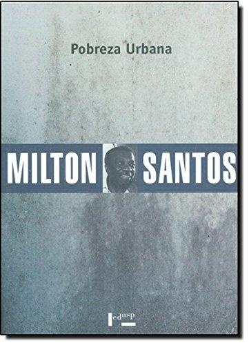 Pobreza Urbana, livro de Milton Santos